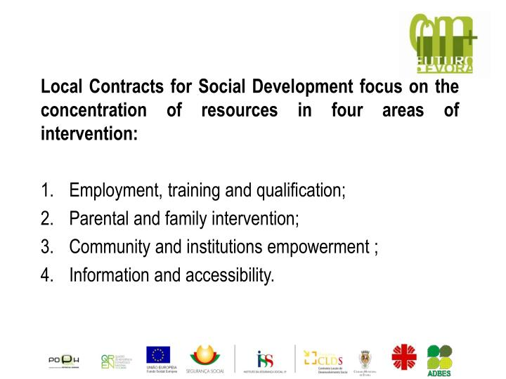 Local Contracts for Social Development focus on the concentration of resources in four areas of intervention: