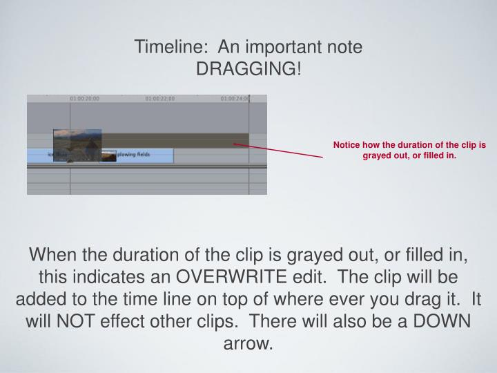 Notice how the duration of the clip is grayed out, or filled in.