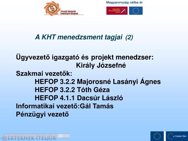 A KHT menedzsment tagjai