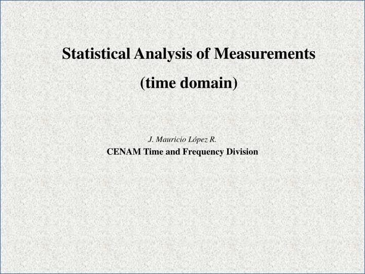 Statistical Analysis of Measurements