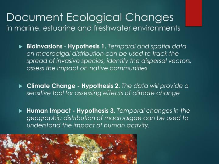 Document ecological changes in marine estuarine and freshwater environments
