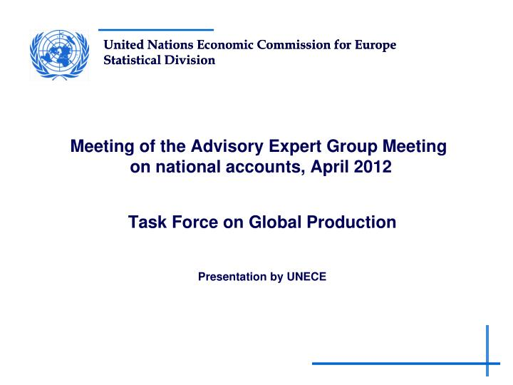 Meeting of the advisory expert group meeting on national accounts april 2012