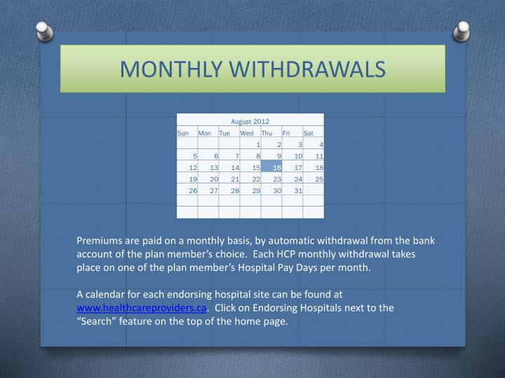 MONTHLY WITHDRAWALS