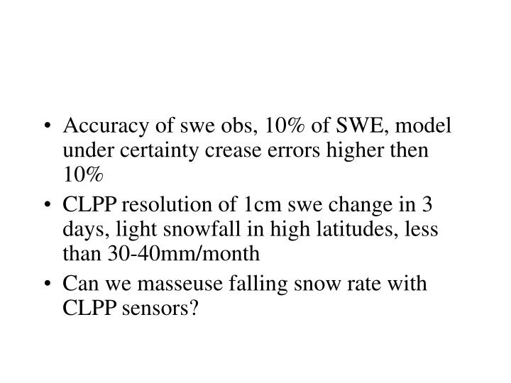 Accuracy of swe obs, 10% of SWE, model under certainty crease errors higher then 10%