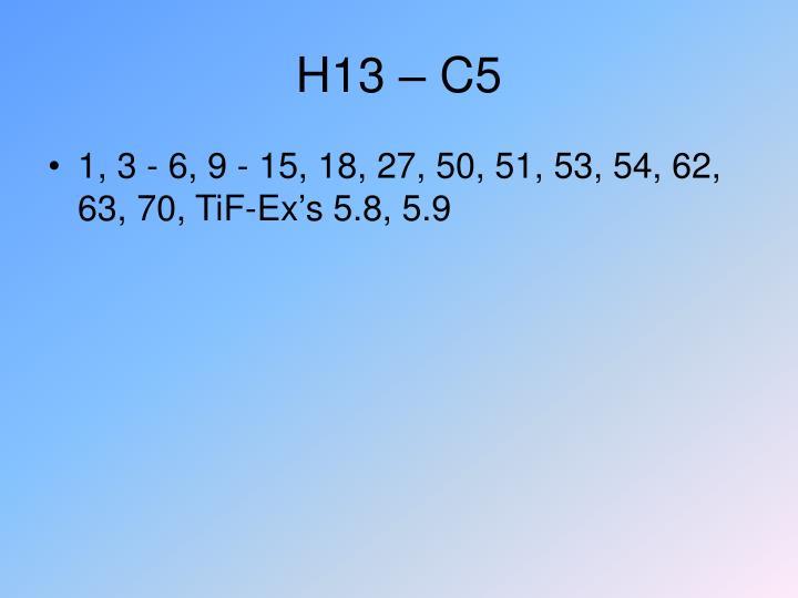 H13 – C5