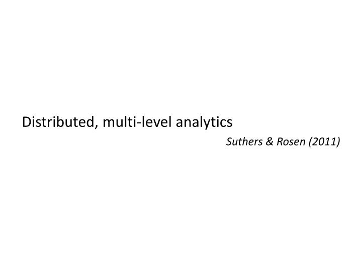 Distributed, multi-level analytics
