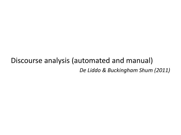 Discourse analysis (automated and manual)