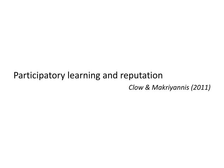 Participatory learning and reputation