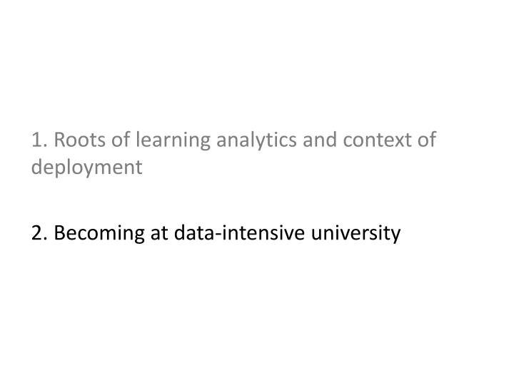 1. Roots of learning analytics and context of deployment