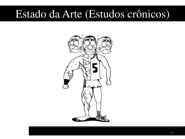 Estado da Arte (Estudos crônicos)