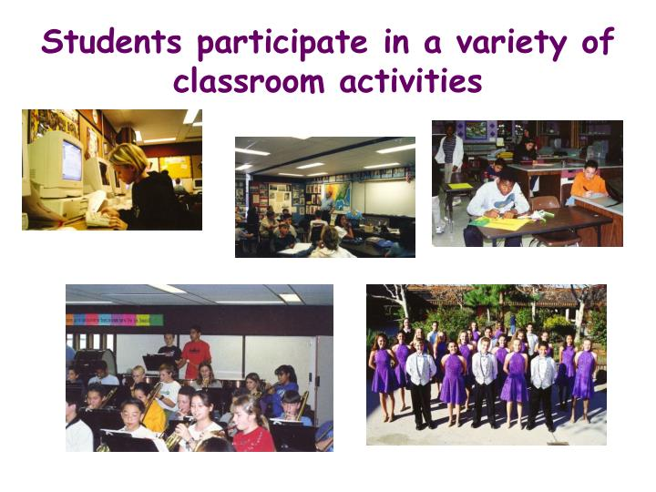 Students participate in a variety of classroom activities
