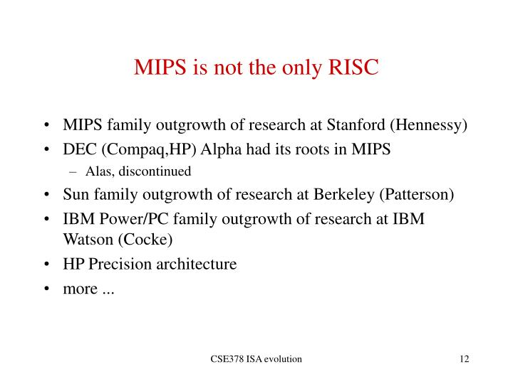 MIPS is not the only RISC