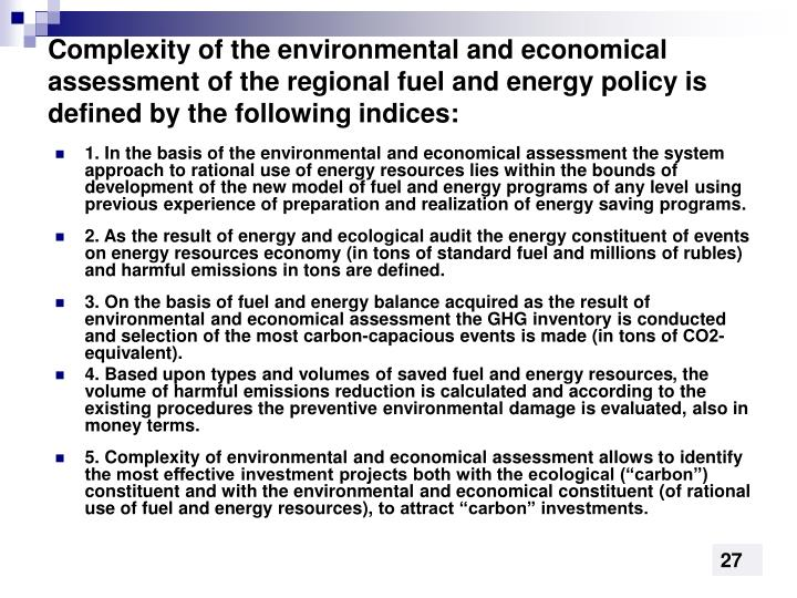 Complexity of the environmental and economical assessment of the regional fuel and energy policy is defined by the following indices