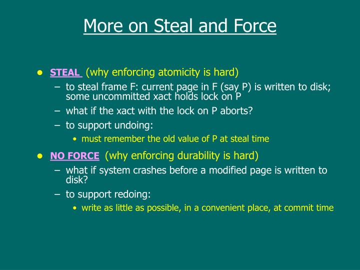 More on Steal and Force