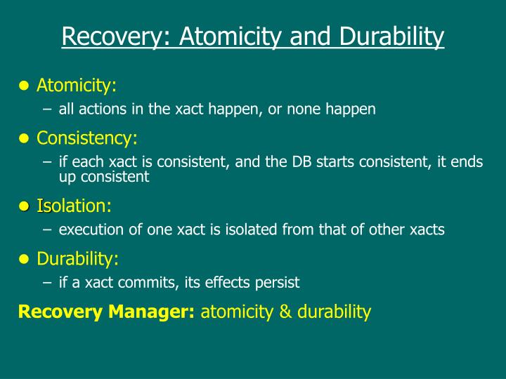 Recovery: Atomicity and Durability