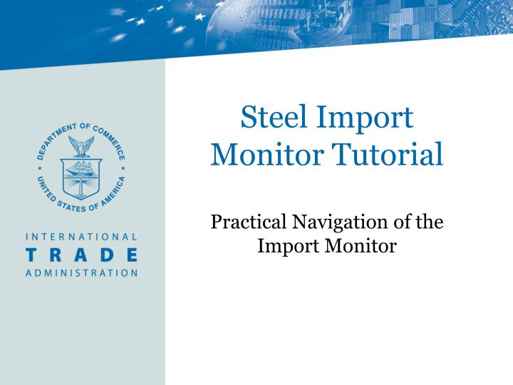 Steel import monitor tutorial