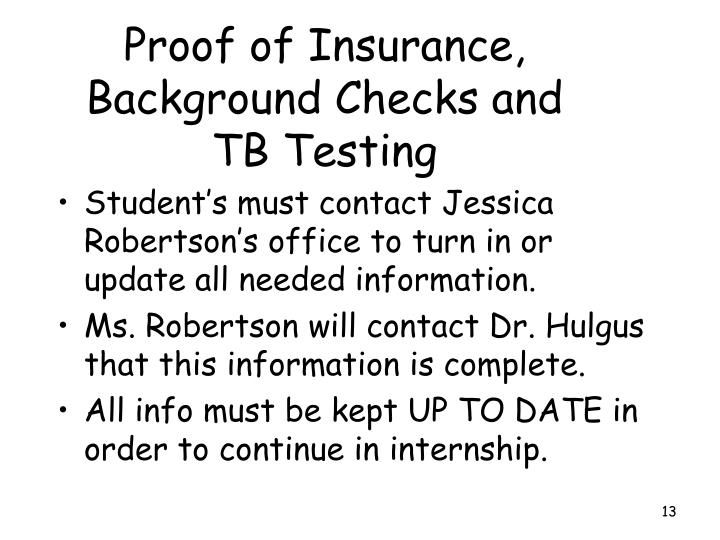 Proof of Insurance, Background Checks and TB Testing
