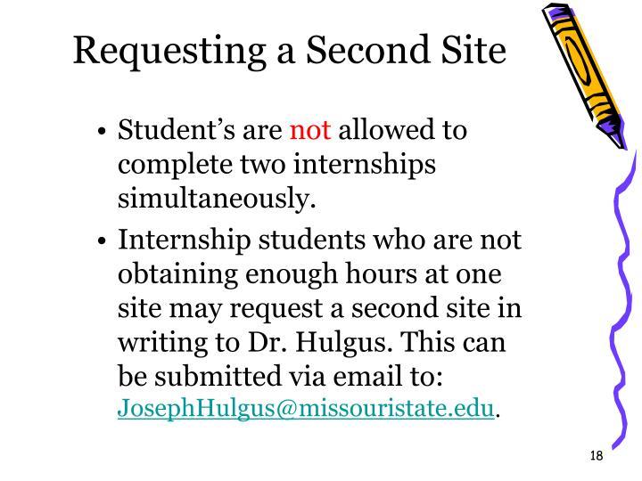 Requesting a Second Site