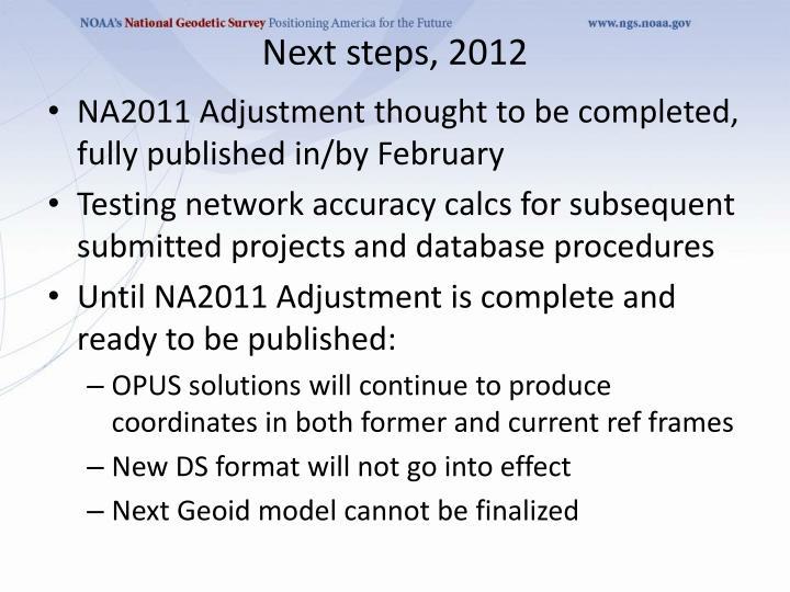 Next steps, 2012