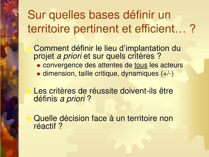 Sur quelles bases définir un territoire pertinent et efficient… ?