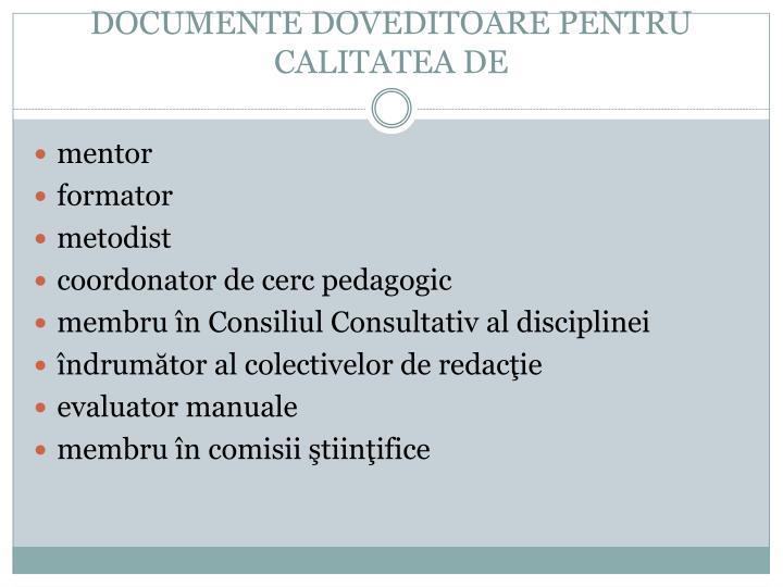 DOCUMENTE DOVEDITOARE PENTRU CALITATEA DE
