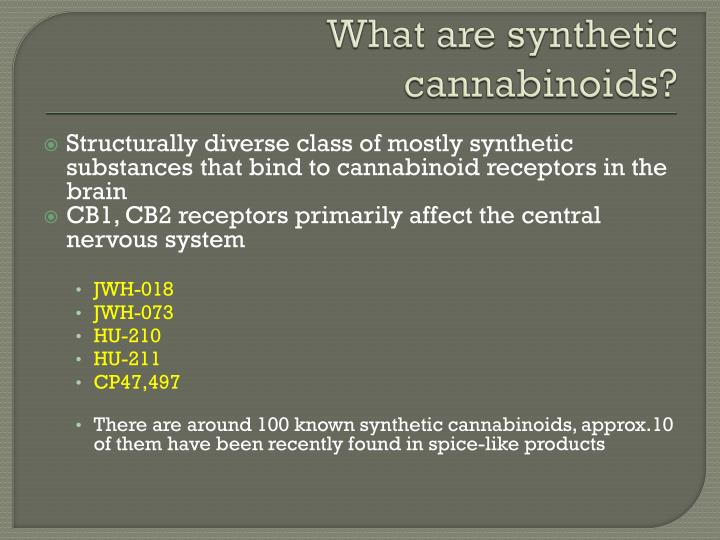 What are synthetic cannabinoids?