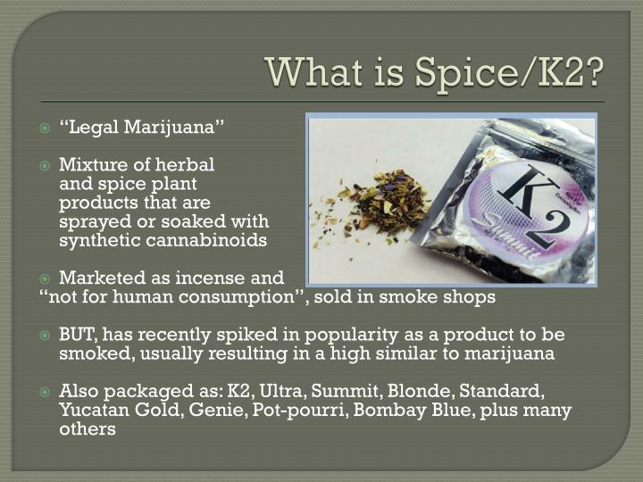 What is Spice/K2?