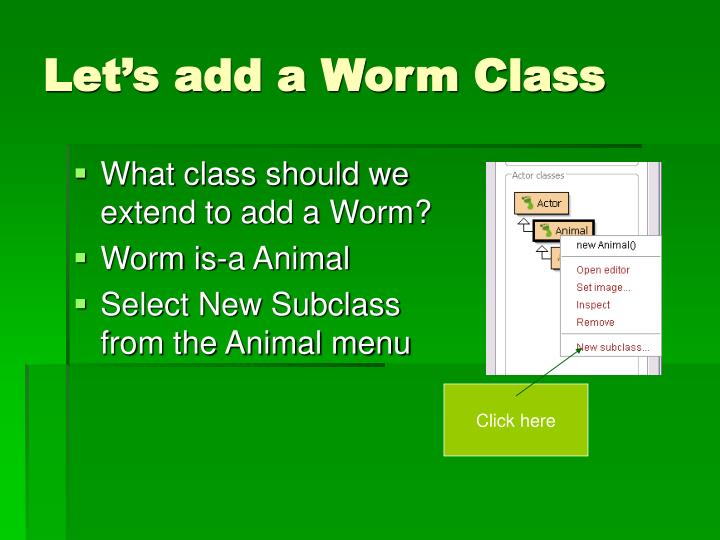 Let's add a Worm Class
