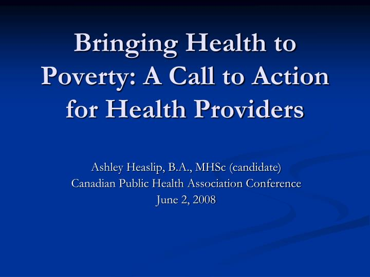 Bringing health to poverty a call to action for health providers