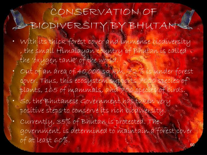 CONSERVATION OF BIODIVERSITY BY BHUTAN