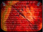 saving snakes and crocodiles