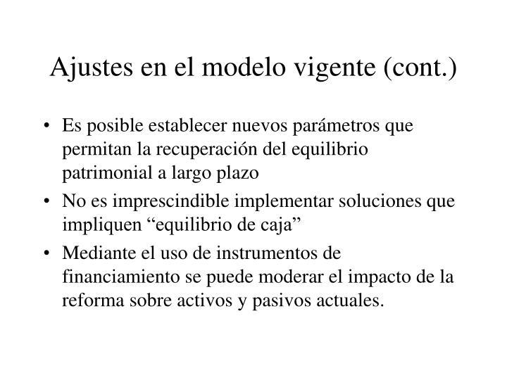 Ajustes en el modelo vigente (cont.)
