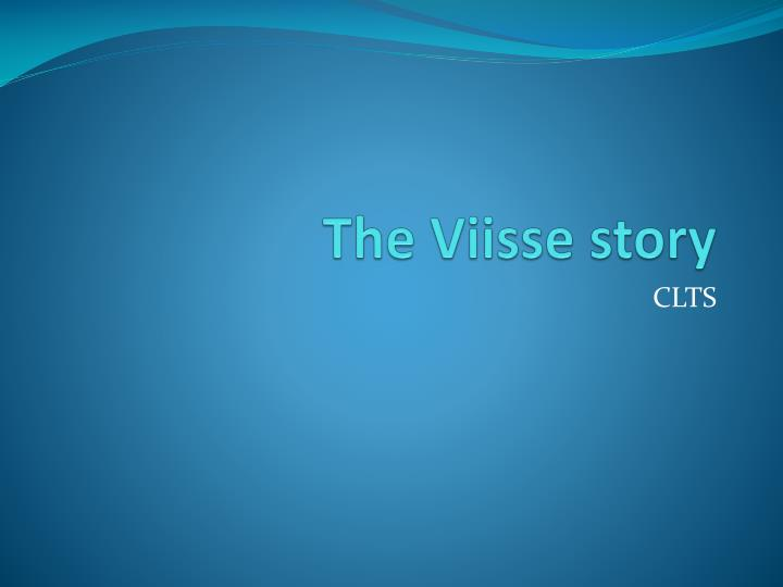 The Viisse story