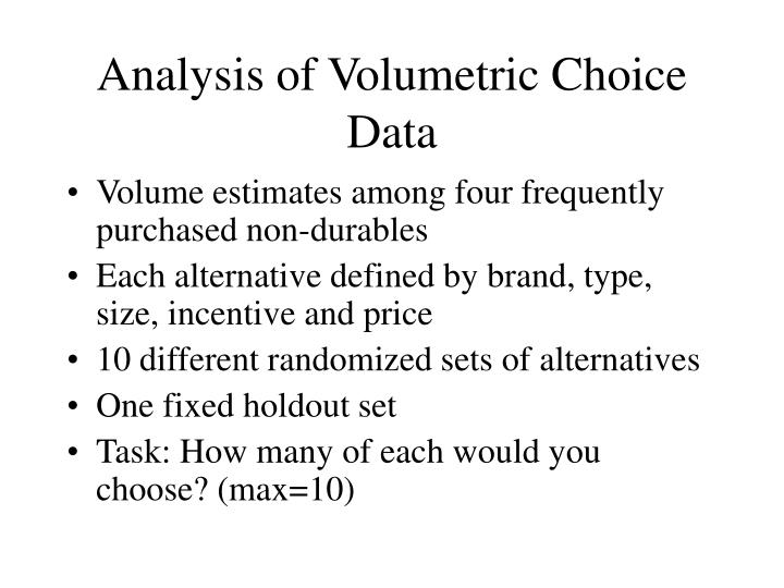 Analysis of Volumetric Choice Data