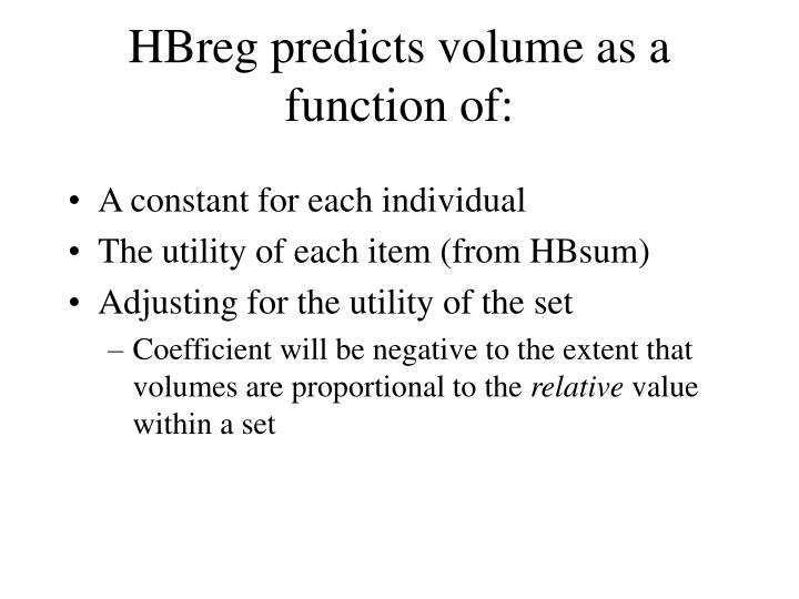 HBreg predicts volume as a function of: