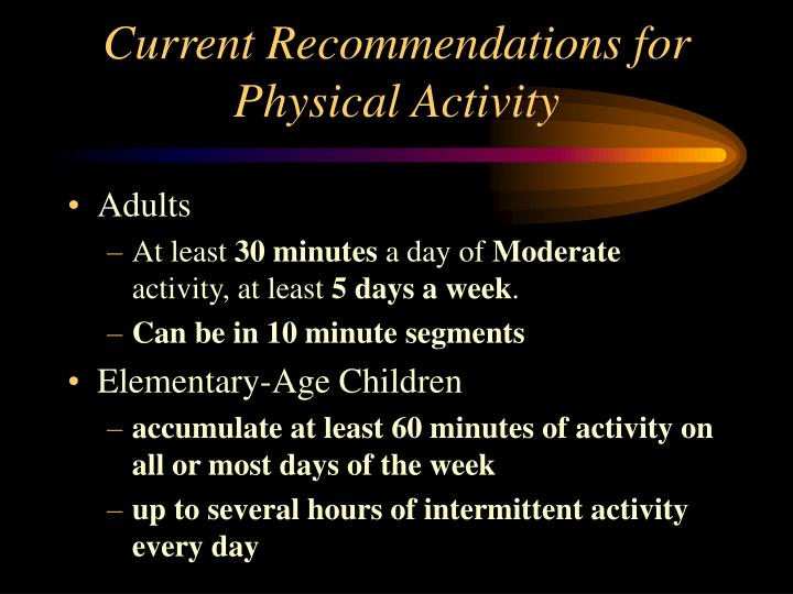 Current Recommendations for Physical Activity