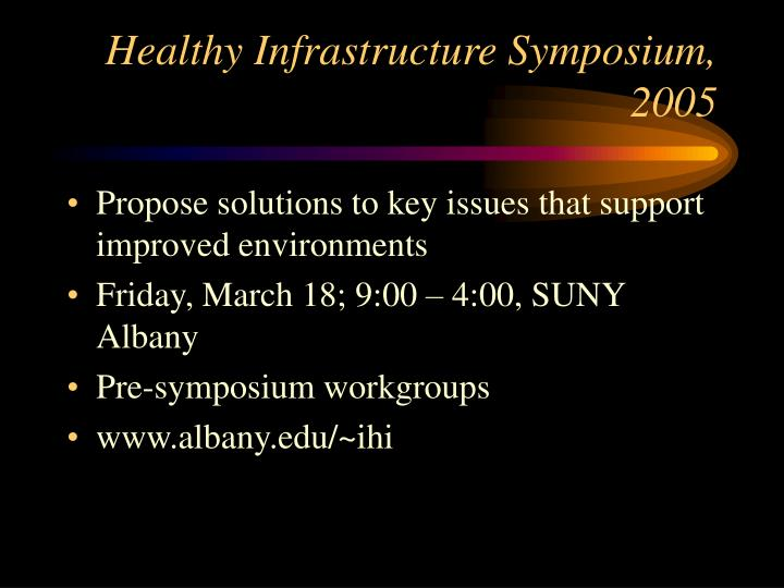Healthy Infrastructure Symposium, 2005