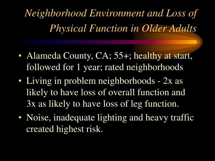 Neighborhood Environment and Loss of Physical Function in Older Adults