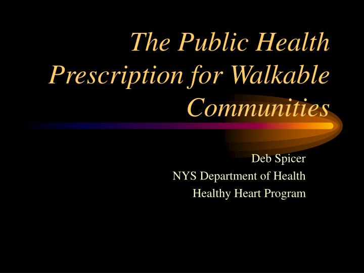 The public health prescription for walkable communities