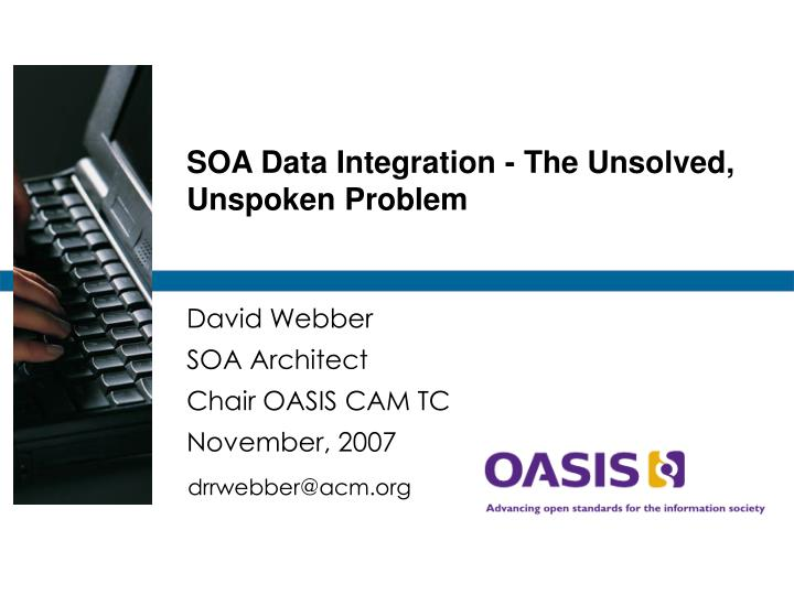 SOA Data Integration - The Unsolved, Unspoken Problem