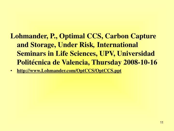 Lohmander, P., Optimal CCS, Carbon Capture and Storage, Under Risk