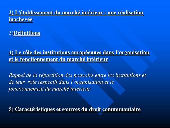 2) L'établissement du marché intérieur: une réalisation inachevée