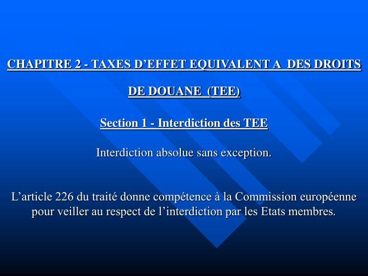 CHAPITRE 2 - TAXES D'EFFET EQUIVALENT A