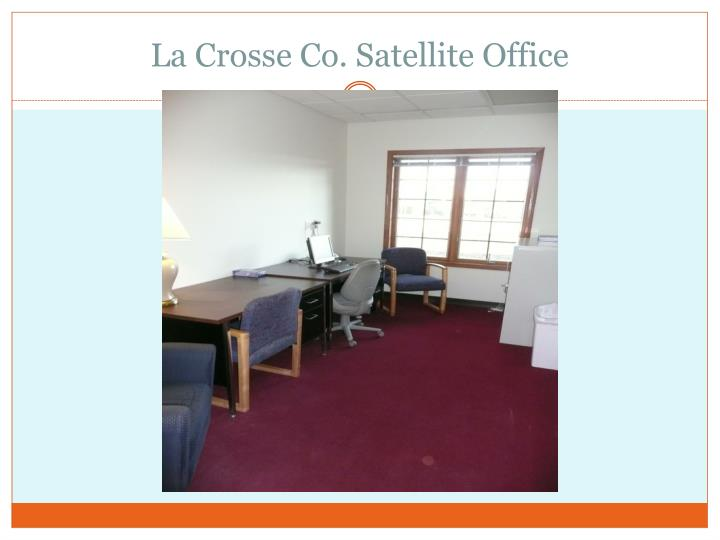 La Crosse Co. Satellite Office