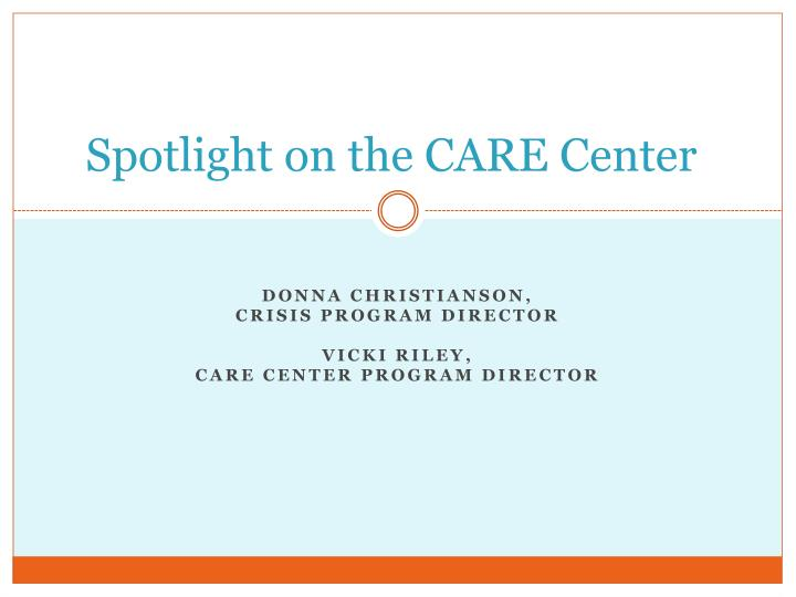 Spotlight on the care center