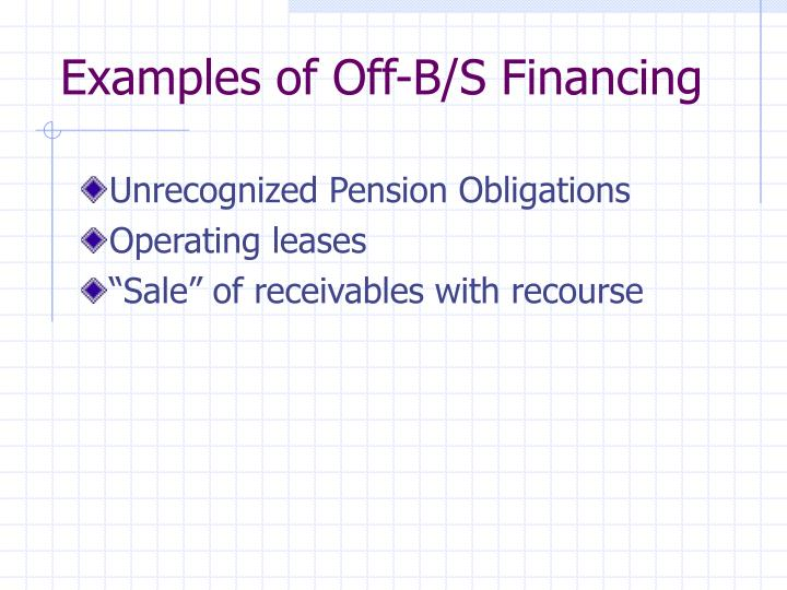 Examples of Off-B/S Financing
