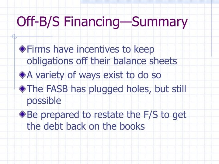 Off-B/S Financing—Summary