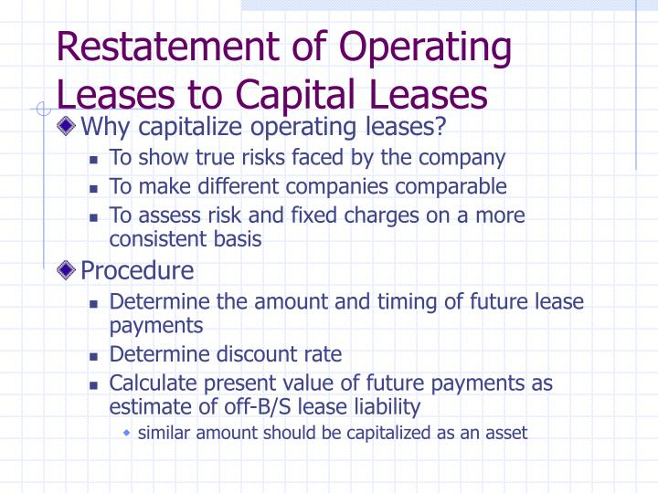 Restatement of Operating Leases to Capital Leases
