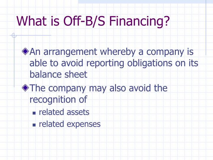 What is Off-B/S Financing?