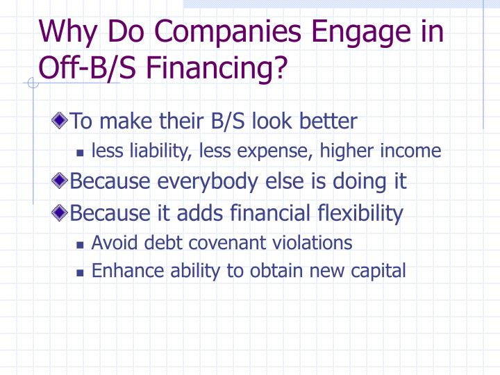 Why Do Companies Engage in Off-B/S Financing?